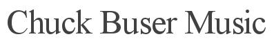 Chuck Buser Music